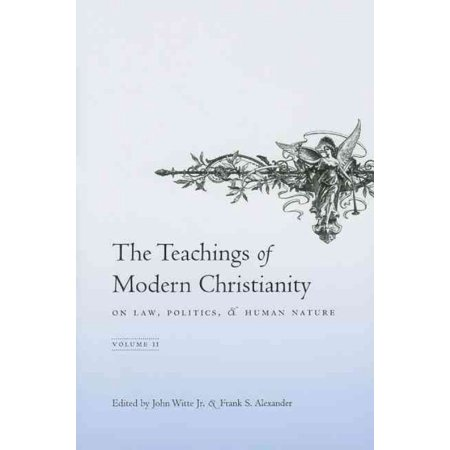 The Teachings of Modern Christianity: On Law, Politics, and Human Nature, Volume 2