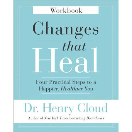Healing Steps (Changes That Heal Workbook : Four Practical Steps to a Happier, Healthier You )