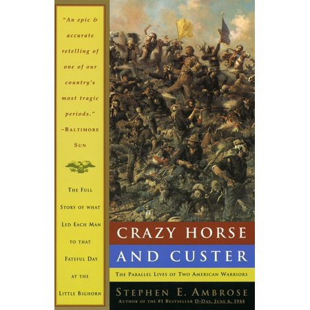 Crazy Horse and Custer : The Parallel Lives of Two American