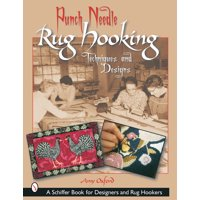 Schiffer Book for Designers and Rug Hookers: Punch Needle Rug Hooking: Techniques and Designs (Paperback)