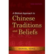 A Biblical Approach to Chinese Traditions and Beliefs - eBook
