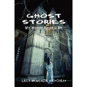 Ghost Stories : My Mother Told Me