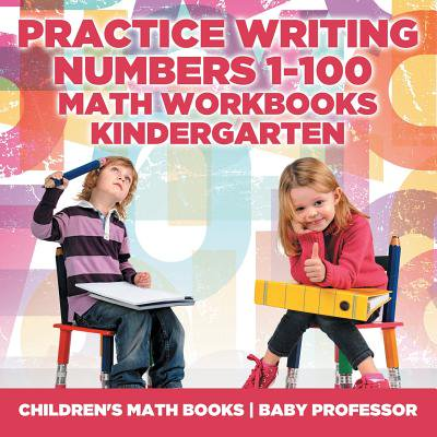 Practice Writing Numbers 1-100 - Math Workbooks Kindergarten Children's Math Books - Math Halloween Activities Kindergarten
