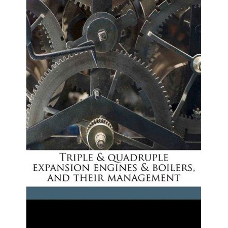 Triple   Quadruple Expansion Engines   Boilers  And Their Management