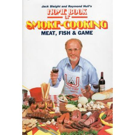 Home Book of Smoke-Cooking Meat, Fish and Game