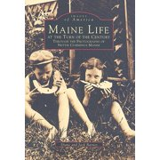 Maine Life at the Turn of the Century : Through the Photographs of Nettie Cummings Maxim