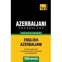 Azerbaijani Vocabulary for English Speakers - 7000 Words