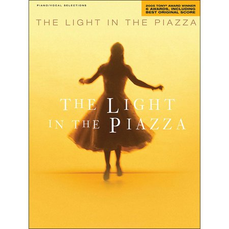 Hal Leonard The Light In The Piazza (2005 Tony Award Winner) arranged for piano, vocal, and guitar (Tony Award Winners Best Musical)