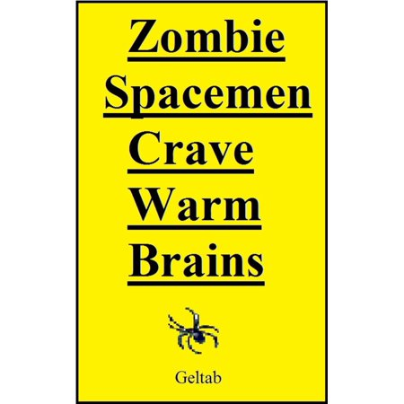 Zombie Spacemen Crave Warm Brains - - Zombie Brains