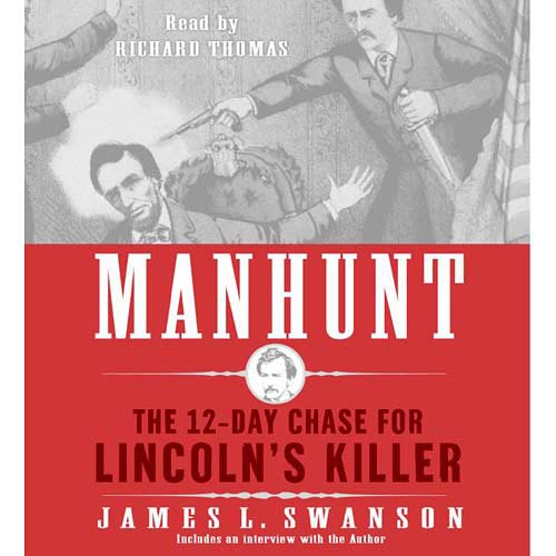 Manhunt: The 12-day Chase For Lincoln's Killers