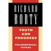 Truth and Progress : Philosophical Papers