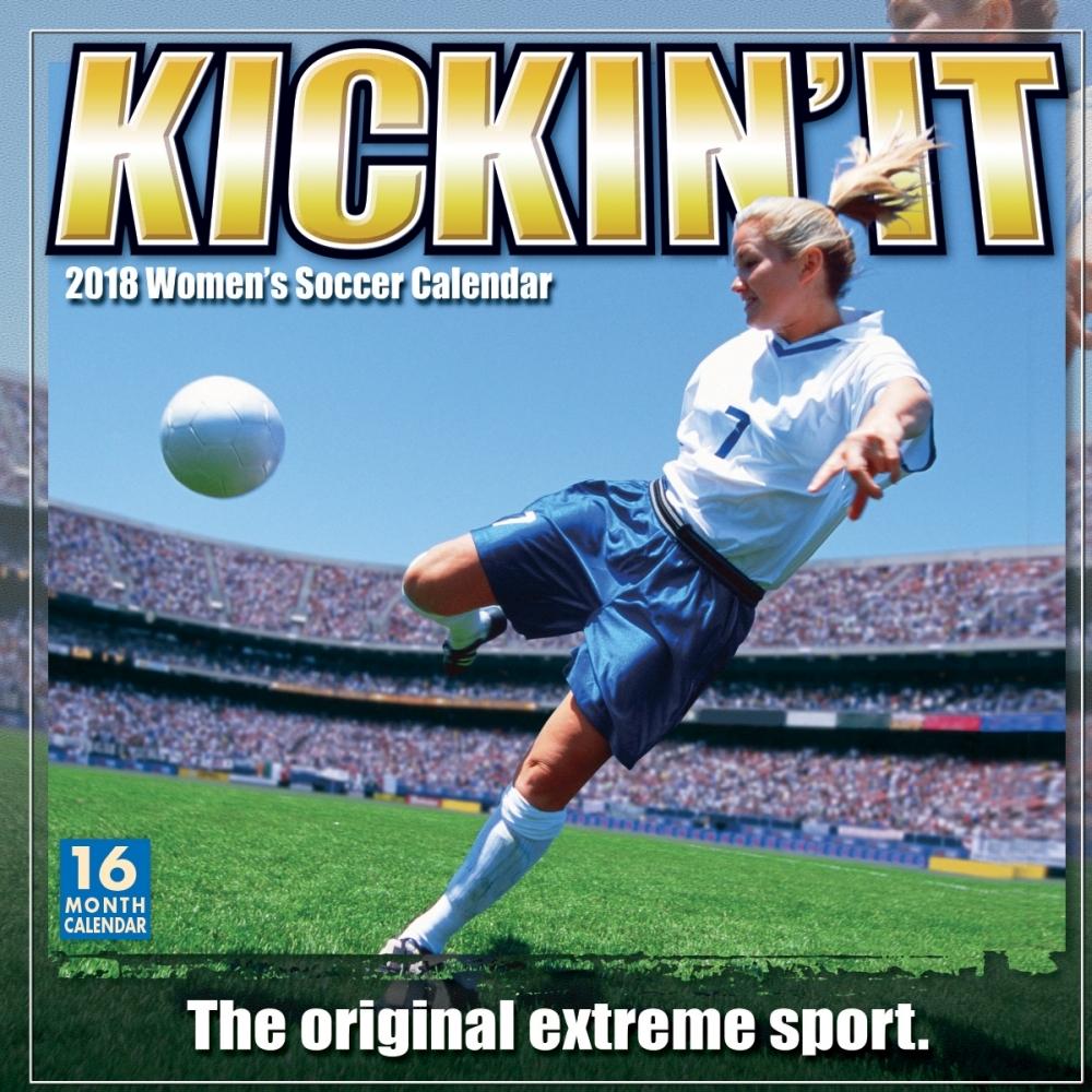 Kickin' It Women's Soccer Wall Calendar, 2018 Soccer, Lacrosse & AFL by Sellers Publishing