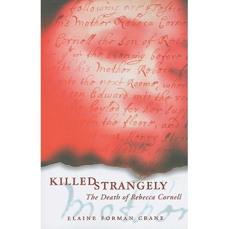Killed Strangely : The Death of Rebecca Cornell