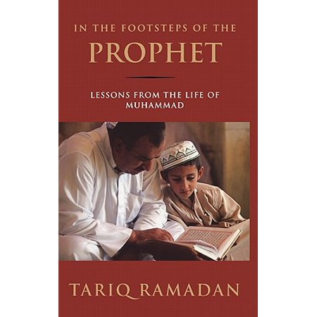 In the Footsteps of the Prophet : Lessons from the Life of (Life Of The Prophet Muhammad Anwar Al Awlaki)