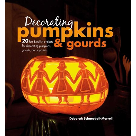 Decorating Pumpkins & Gourds : 20 fun & stylish projects for decorating pumpkins, gourds, and squashes (Purple Pumpkin Project)