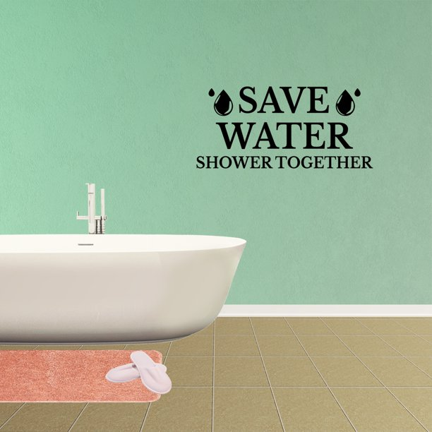 Wall Decal Quote Save Water Shower Together Decor Bathroom Vinyl Sticker Jp840 Walmart Com Walmart Com