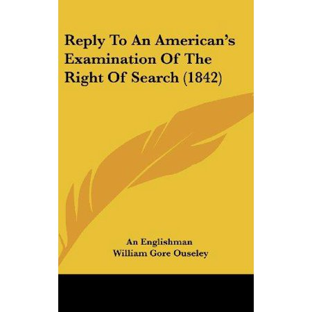 Reply To An Americans Examination Of The Right Of Search  1842