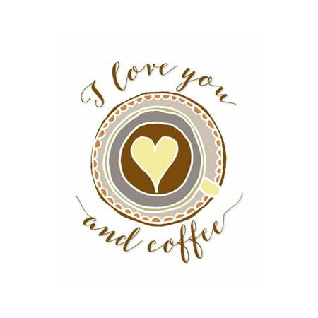 I Love You and Coffee Print Wall Art By Tara Moss