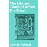 The Life and Times of Alfred the Great - eBook