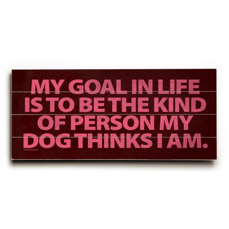 Artehouse Decorative Wood Sign  My Goal In Life  By Artist Drew Patterson  14  X 32   Planked Wood