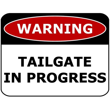 PCSCP Warning Tailgate in Progress 11 inch by 9.5 inch Laminated Funny Sign](Tailgate Decor)