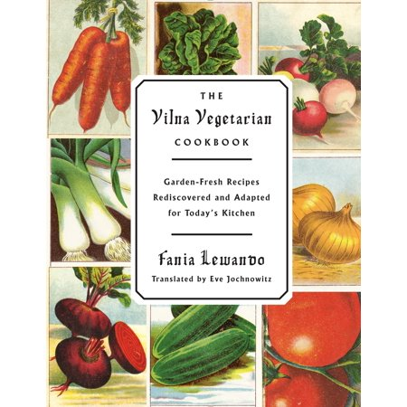 The Vilna Vegetarian Cookbook : Garden-Fresh Recipes Rediscovered and Adapted for Today's Kitchen (Vegetarian Appetizers For Halloween)