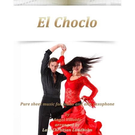 El Choclo Pure sheet music for piano and alto saxophone by Angel Villoldo  arranged by Lars Christian Lundholm - eBook