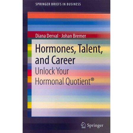 Hormones  Talent  And Career  Unlock Your Hormonal Quotient  R   2012