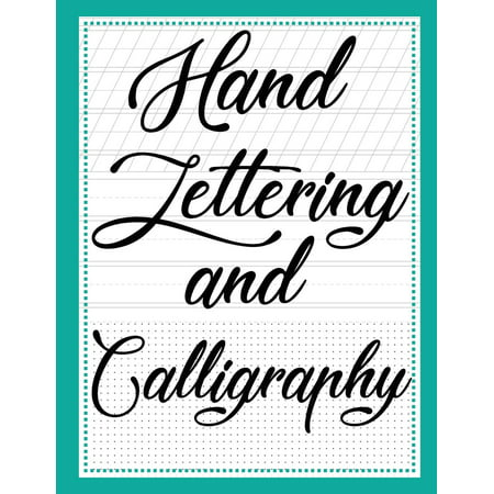 Hand Lettering and Calligraphy : With Three Types ( Lined Guide, Alphabet and Dot Grid