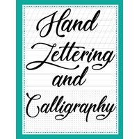 Hand Lettering and Calligraphy : With Three Types ( Lined Guide, Alphabet and Dot Grid ) Practice Paper Sheets Workbook, for Creative Hand Lettering and Calligraphy. an Example Is at Cover.