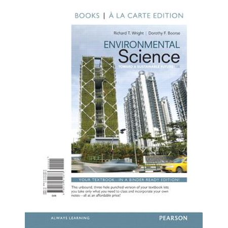 Environmental Science : Toward a Sustainable Future, Books a la Carte (Environmental Science Toward A Sustainable Future 11th Edition)