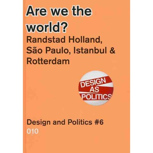 Are we the world?: Randstad Holland, Sao Paolo, Istanbul & Rotterdam