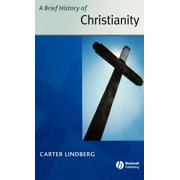 Blackwell Brief Histories of Religion: Brief History of Christianity (Hardcover)