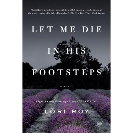 Let Me Die in His Footsteps : A Novel