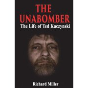 The Unabomber : The Life of Ted Kaczynski