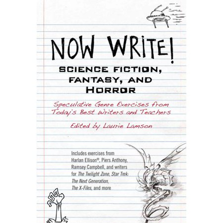 Science Fiction, Fantasy, and Horror: Speculative Genre Exercises from Today's Best Writers and Teachers