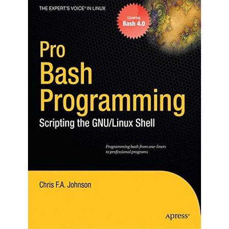 Pro Bash Programming : Scripting the Linux Shell (Best Bash Scripting Tutorial)