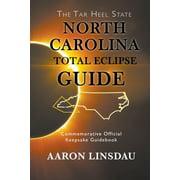 North Carolina Total Eclipse Guide: Commemorative Official Keepsake Guidebook 2017 (Paperback)