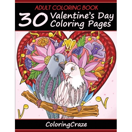 Adult Coloring Book: 30 Valentine's Day Coloring Pages (Paperback)