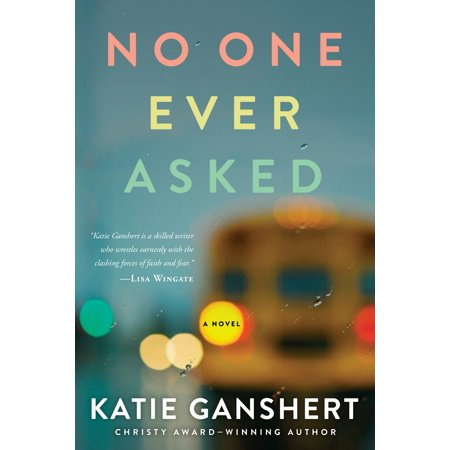 No One Ever Asked : A Novel