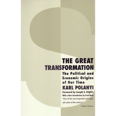 The Great Transformation : The Political and Economic Origins of Our (Political And Economic Causes Of The French Revolution)