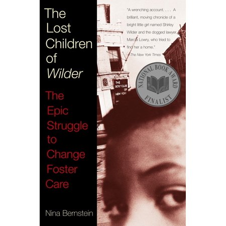 The Lost Children of Wilder : The Epic Struggle to Change Foster (Starting A Group Home For Foster Children)