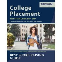 College Placement Test Study Guide 2019-2020: College Placement Exam Prep and Practice Test Questions (Paperback)