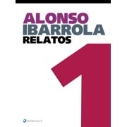 Alonso Ibarrola. Relatos 1 - eBook