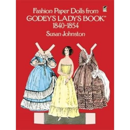Fashion Paper Dolls from Godey's Lady's Book, 1840-1854: 1840-1854