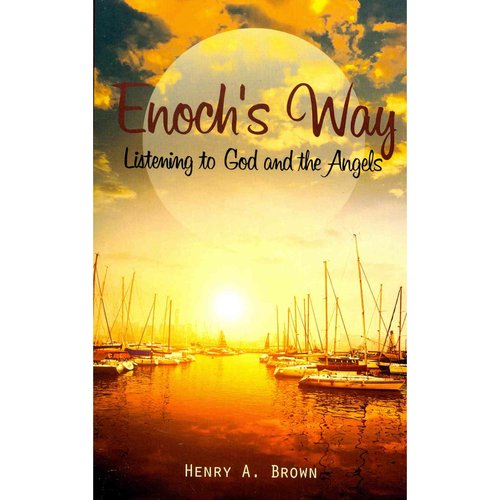 Enoch's Way: Listening to God and the Angels