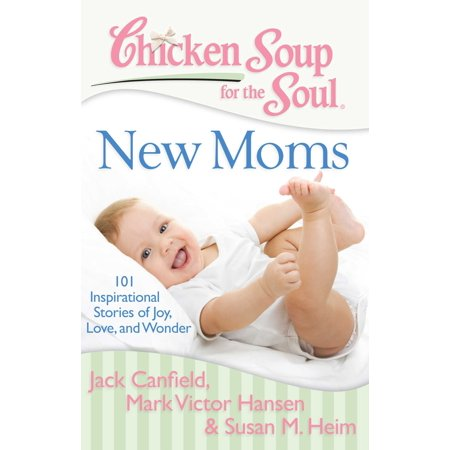 Tiny Love Wonder Wheel (Chicken Soup for the Soul: New Moms : 101 Inspirational Stories of Joy, Love, and)