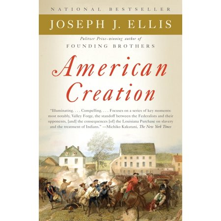 American Creation : Triumphs and Tragedies in the Founding of the