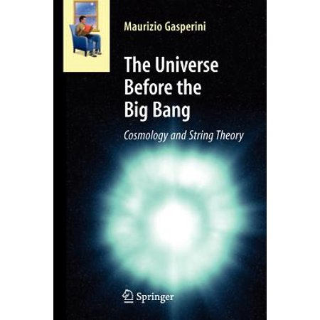 The Universe Before the Big Bang : Cosmology and String