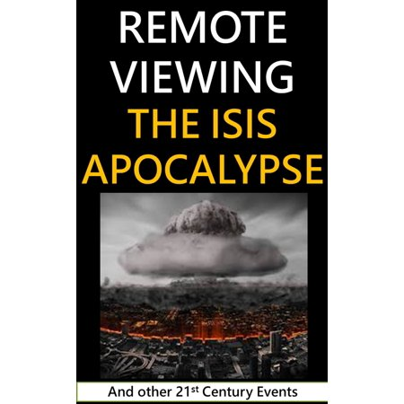 Remote Viewing the ISIS Apocalypse and other 21st Century Events - eBook (Washington Halloween Events)